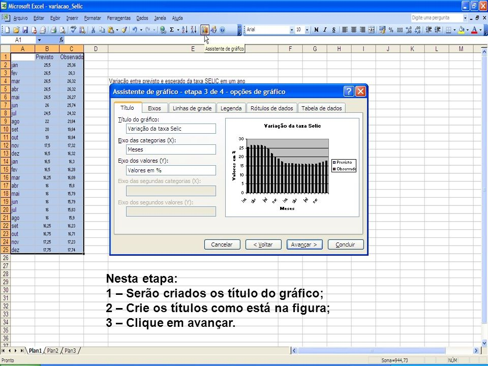 Nesta janela será definido onde será criado o gráfico, na planilha da própria tabela de dados ou em uma área separada.