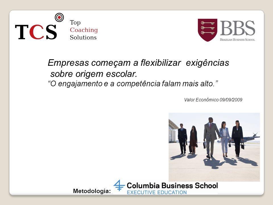 Metodologia: Empresas começam a flexibilizar exigências sobre origem escolar. sobre origem escolar. O engajamento e a competência falam mais alto. Val