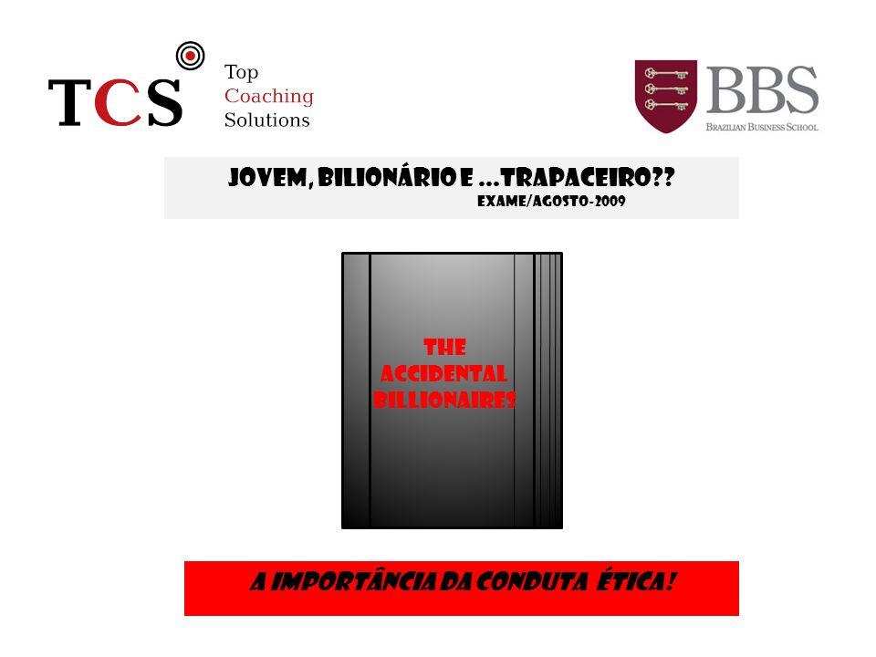 © Copy Right Materials – All Rights Reserved CCCP (2007/2008) Jovem, bilionário e...trapaceiro?? Exame/Agosto-2009 Metodologia: The Accidental Billion