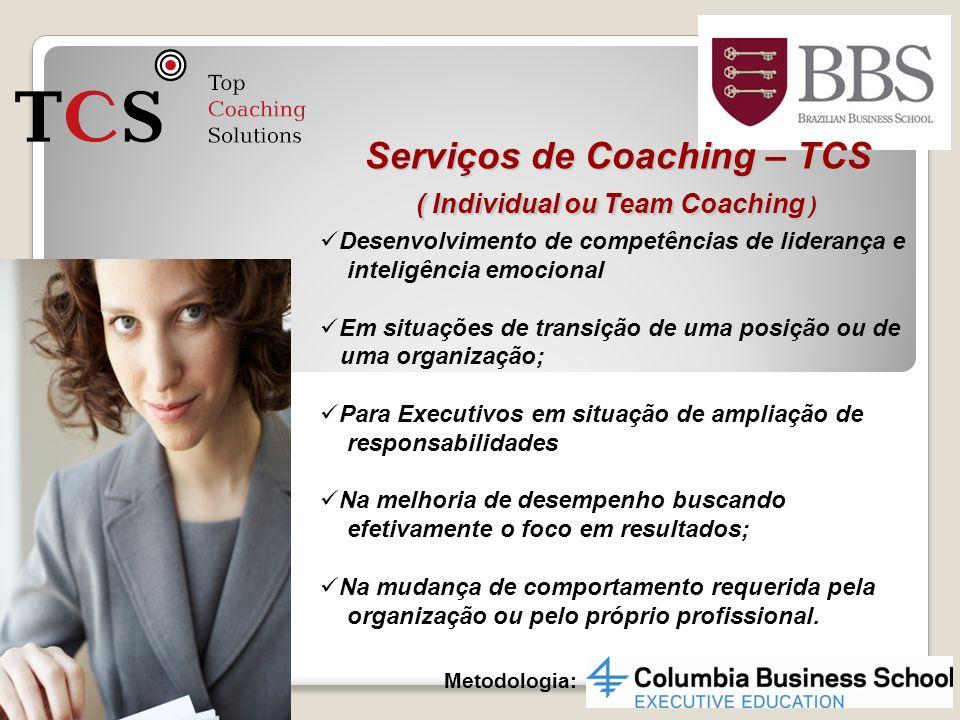 Serviços de Coaching – TCS ( Individual ou Team Coaching ) Metodologia: Desenvolvimento de competências de liderança e inteligência emocional Em situa