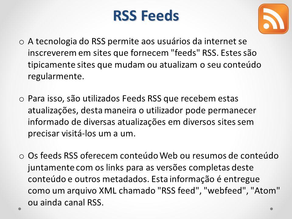 o A tecnologia do RSS permite aos usuários da internet se inscreverem em sites que fornecem