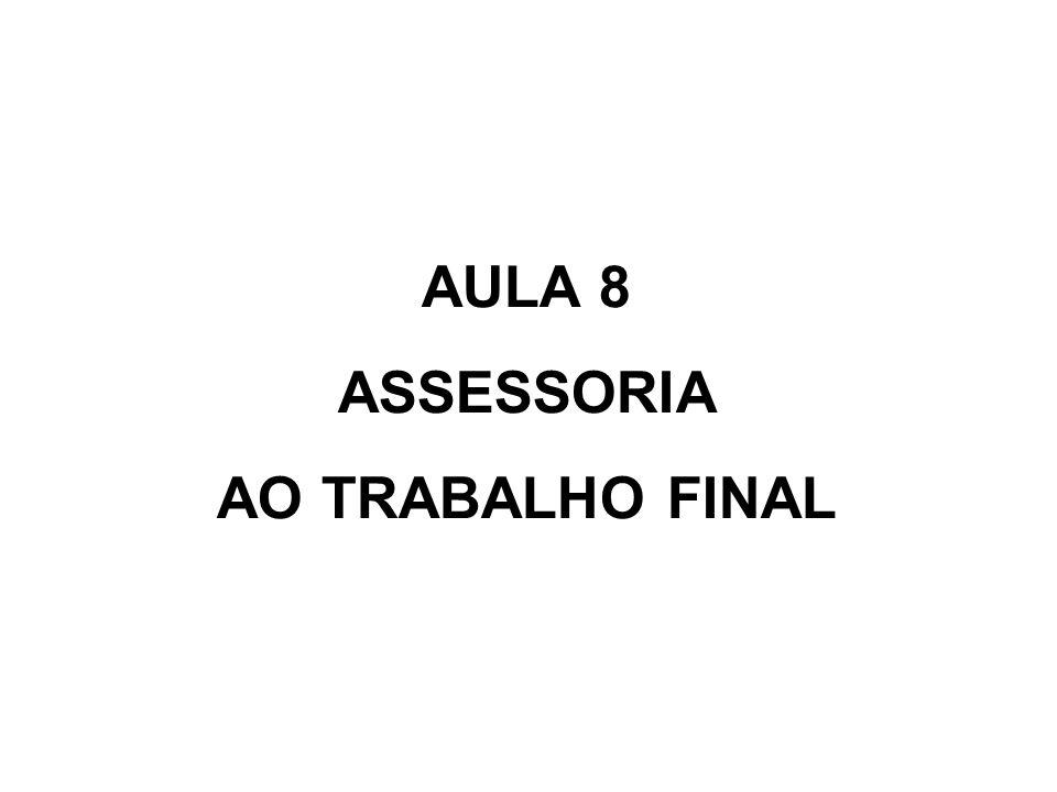 AULA 8 ASSESSORIA AO TRABALHO FINAL