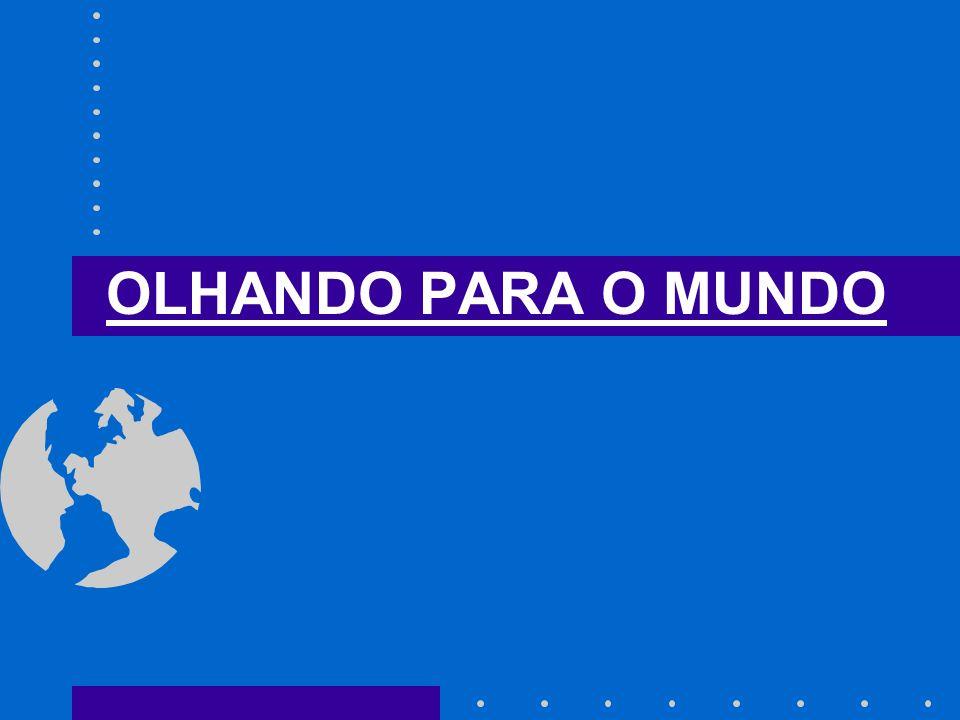 OLHANDO PARA O MUNDO