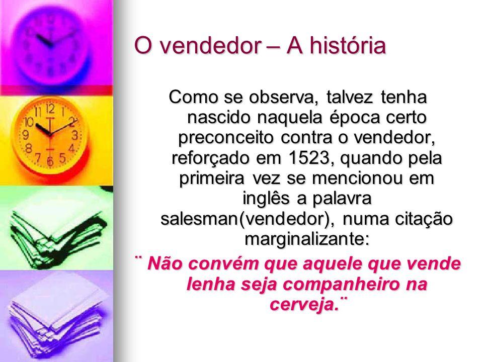 O Vendedor – A história O termo em inglês marketing provém do latim mercari, que significa trocar ou transacionar.