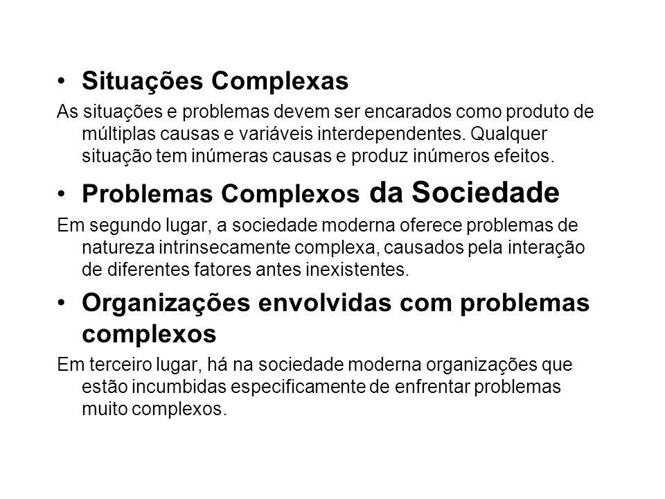 SOLUÇÕES COMPLEXAS PARA PROBLEMAS COMPLEXOS A ferramenta que lida com a complexidade é o enfoque sistêmico ( ou pensamento sistêmico ).