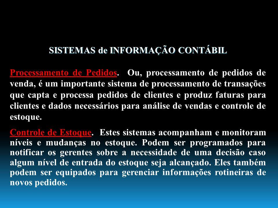 SISTEMAS de INFORMAÇÃO CONTÁBIL Processamento de Pedidos. Ou, processamento de pedidos de venda, é um importante sistema de processamento de transaçõe