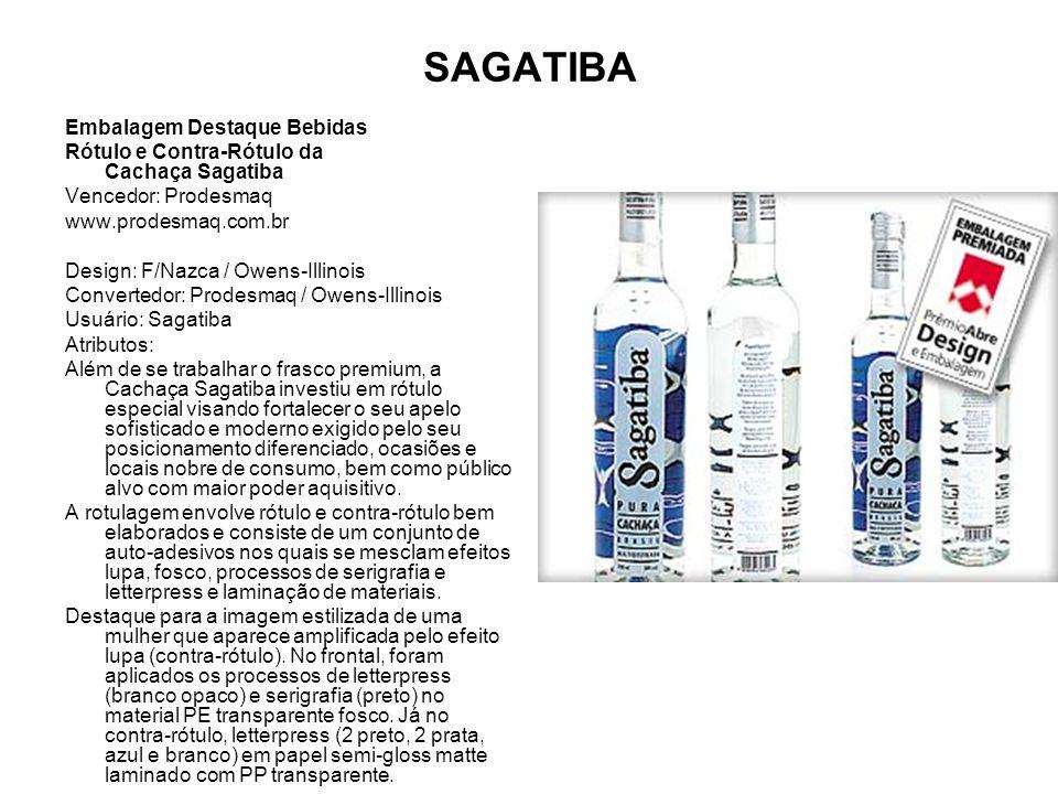 SAGATIBA Embalagem Destaque Bebidas Rótulo e Contra-Rótulo da Cachaça Sagatiba Vencedor: Prodesmaq www.prodesmaq.com.br Design: F/Nazca / Owens-Illino