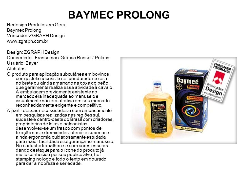 BAYMEC PROLONG Redesign Produtos em Geral Baymec Prolong Vencedor: ZGRAPH Design www.zgraph.com.br Design: ZGRAPH Design Convertedor: Frascomar / Gráf