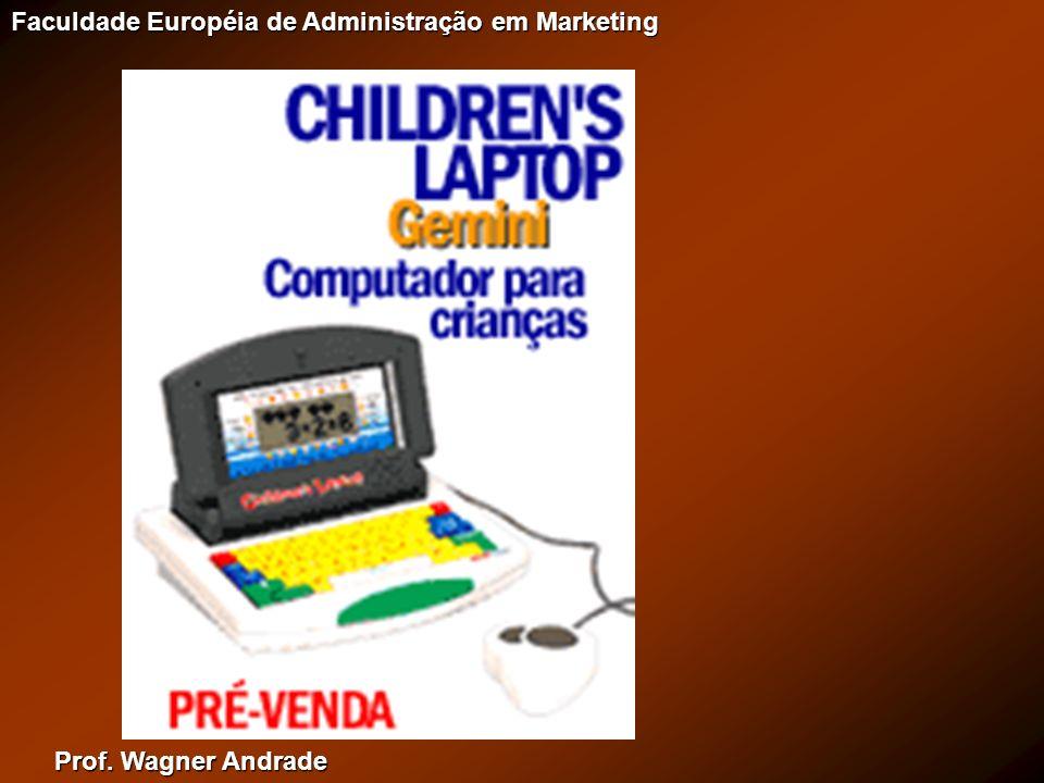 Prof. Wagner Andrade Faculdade Européia de Administração em Marketing