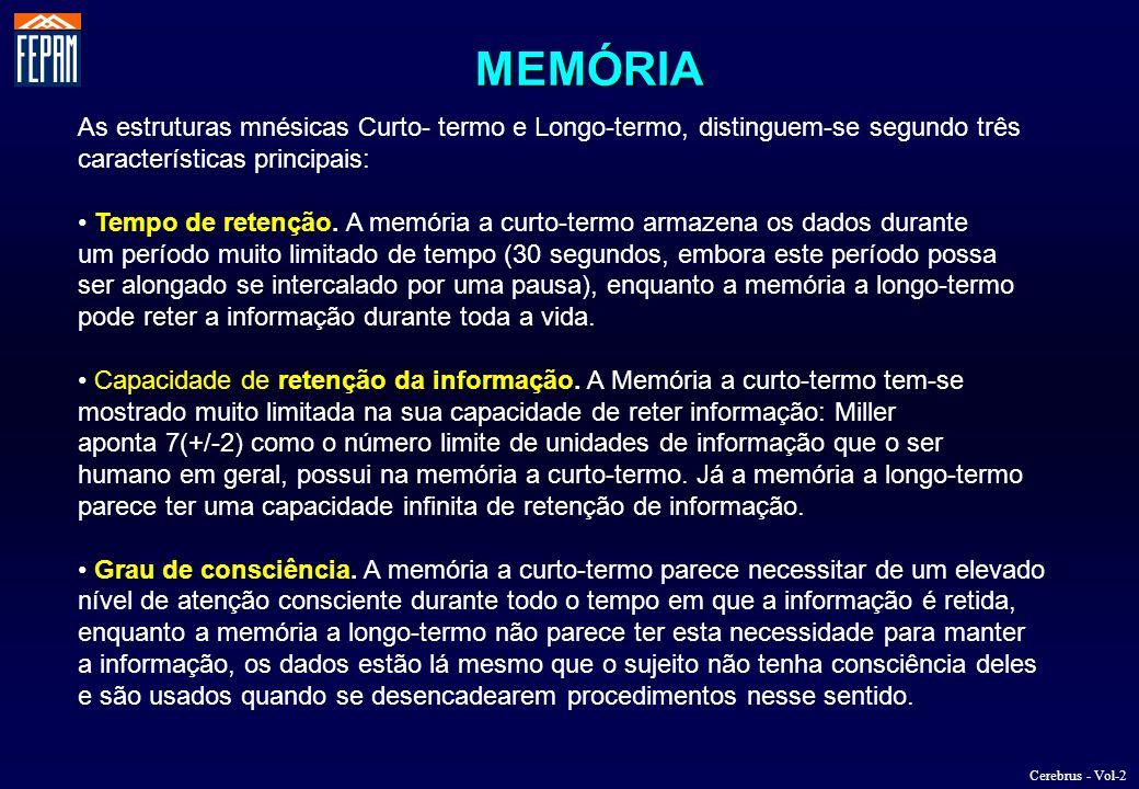 As estruturas mnésicas Curto- termo e Longo-termo, distinguem-se segundo três características principais: Tempo de retenção. A memória a curto-termo a