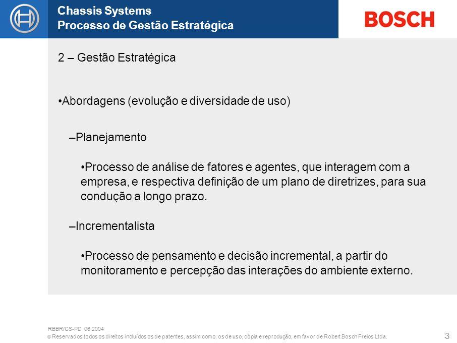 © Reservados todos os direitos incluídos os de patentes, assim como, os de uso, cópia e reprodução, em favor de Robert Bosch Freios Ltda. Chassis Syst