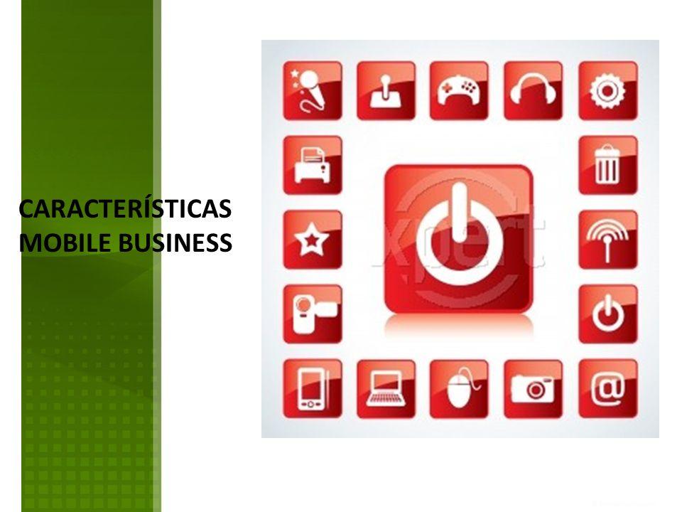CARACTERÍSTICAS MOBILE BUSINESS