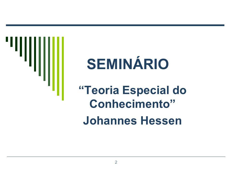 2 SEMINÁRIO Teoria Especial do Conhecimento Johannes Hessen