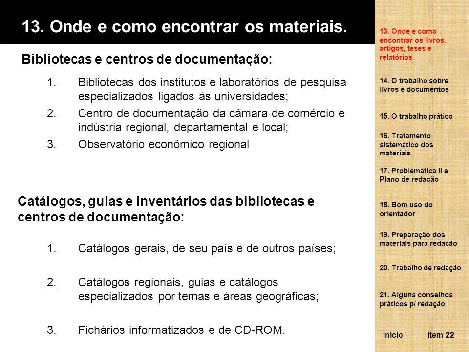 14.O trabalho sobre livros e documentos.
