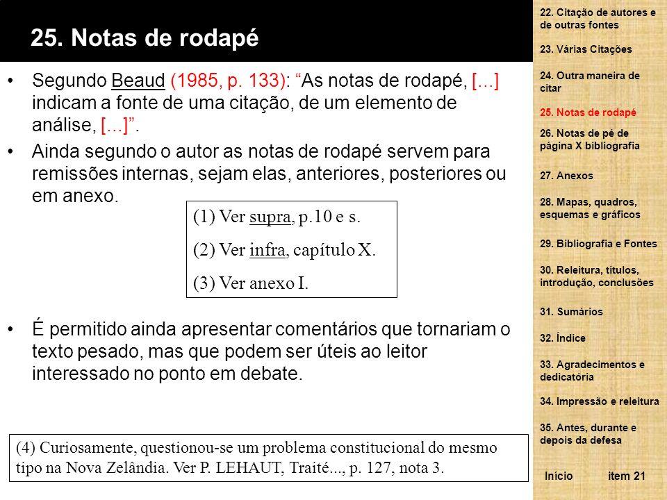 [...] a apresentação de uma obra ou um artigo, nas notas de rodapé, difere ligeiramente [...], para as fichas bibliográficas [...].