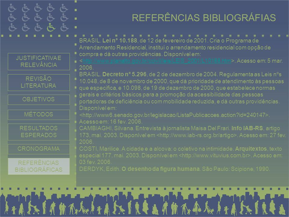 REFERÊNCIAS BIBLIOGRÁFIAS JUSTIFICATIVA E RELEVÂNCIA REVISÃO LITERATURA MÉTODOS RESULTADOS ESPERADOS CRONOGRAMA REFERÊNCIAS BIBLIOGRÁFICAS OBJETIVOS B