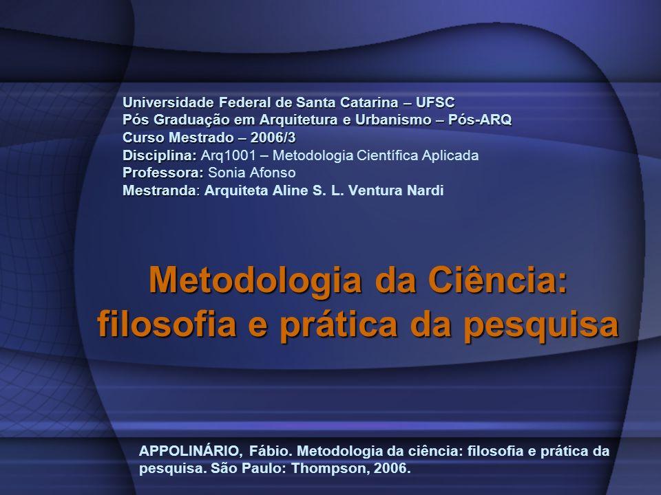 Universidade Federal de Santa Catarina – UFSC Pós Graduação em Arquitetura e Urbanismo – Pós-ARQ Curso Mestrado – 2006/3 Disciplina: Professora: Mestr