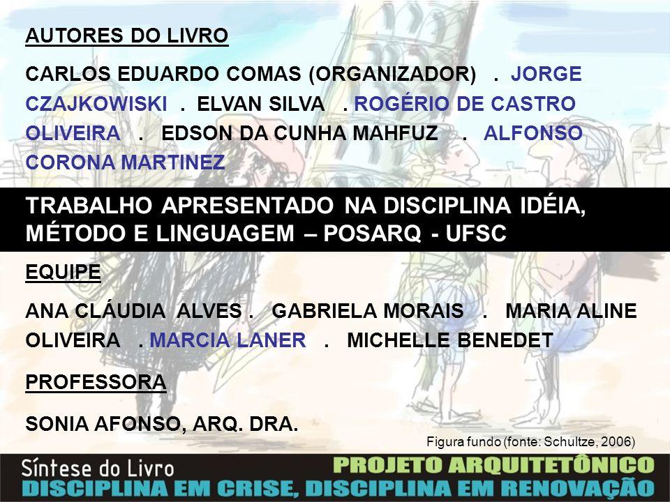 AUTORES DO LIVRO CARLOS EDUARDO COMAS (ORGANIZADOR). JORGE CZAJKOWISKI. ELVAN SILVA. ROGÉRIO DE CASTRO OLIVEIRA. EDSON DA CUNHA MAHFUZ. ALFONSO CORONA
