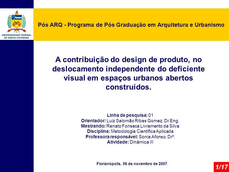 Linha de pesquisa: 01 Orientador: Luiz Salomão Ribas Gomez, Dr.Eng.