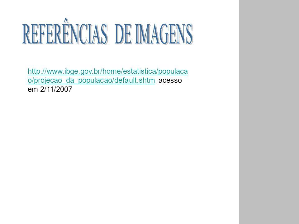 http://www.ibge.gov.br/home/estatistica/populaca o/projecao_da_populacao/default.shtmhttp://www.ibge.gov.br/home/estatistica/populaca o/projecao_da_po