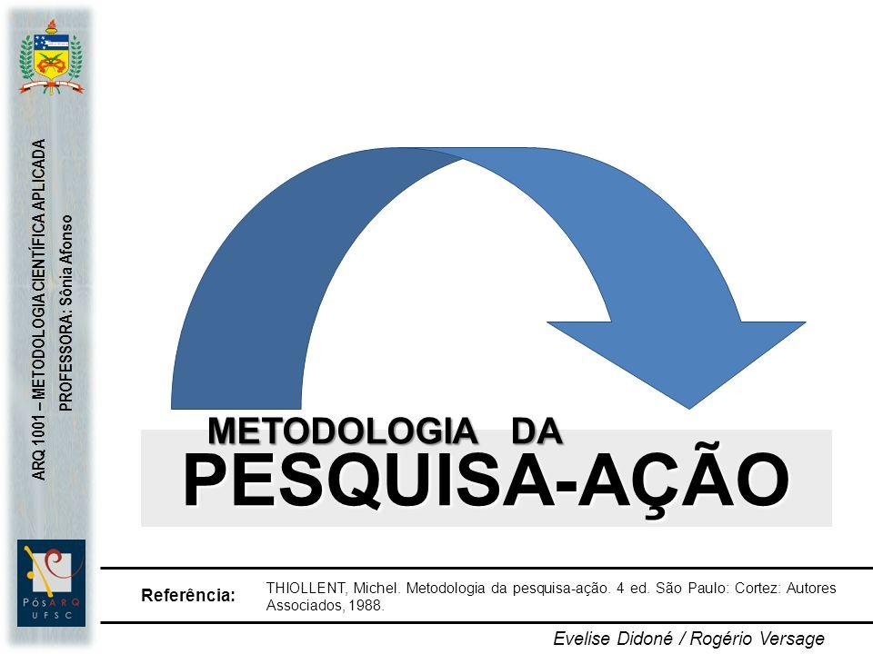 Evelise Didoné / Rogério Versage THIOLLENT, Michel.