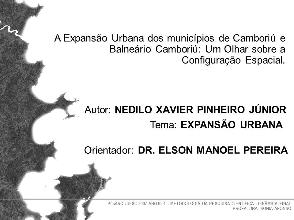 PósARQ /UFSC 2007 ARQ1001 - METODOLOGIA DA PESQUISA CIENTÍFICA - DINÂMICA FINAL PROFA. DRA. SONIA AFONSO Autor: NEDILO XAVIER PINHEIRO JÚNIOR Tema: EX