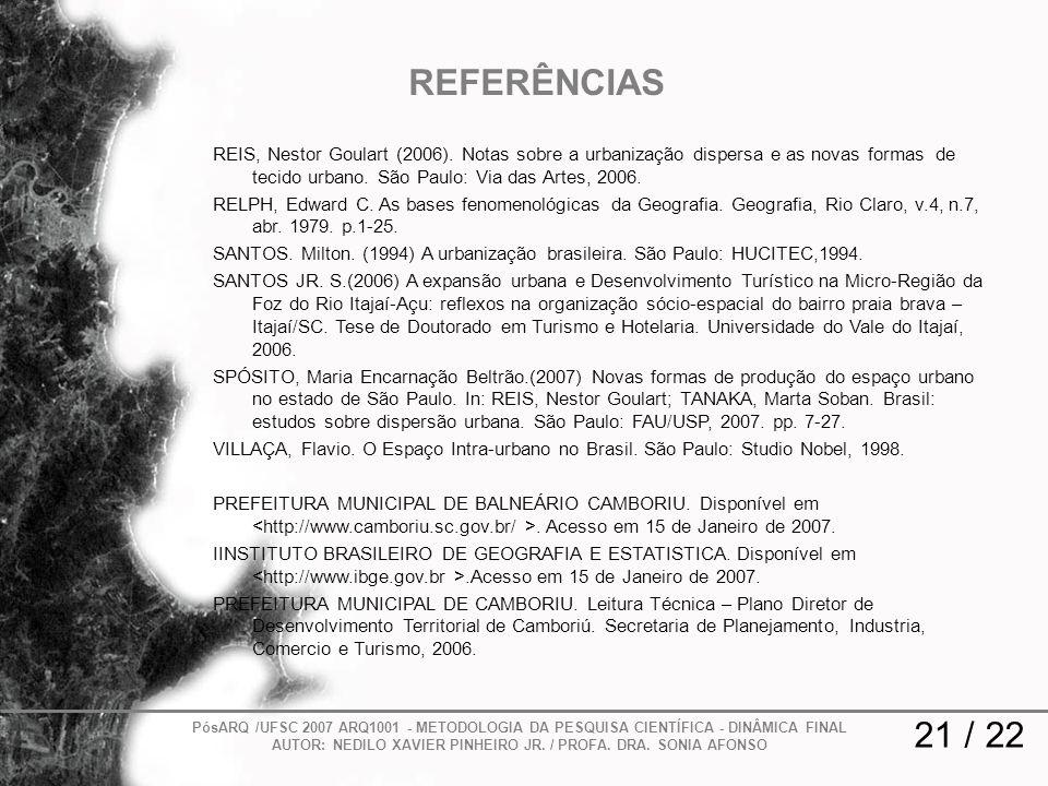 REIS, Nestor Goulart (2006). Notas sobre a urbanização dispersa e as novas formas de tecido urbano. São Paulo: Via das Artes, 2006. RELPH, Edward C. A