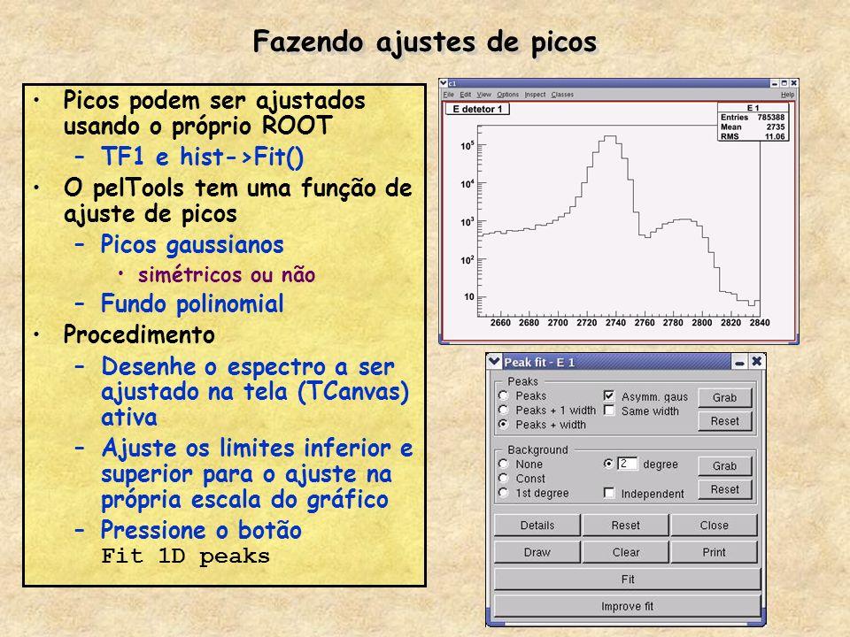 Fazendo ajustes de picos Picos podem ser ajustados usando o próprio ROOT –TF1 e hist->Fit() O pelTools tem uma função de ajuste de picos –Picos gaussi