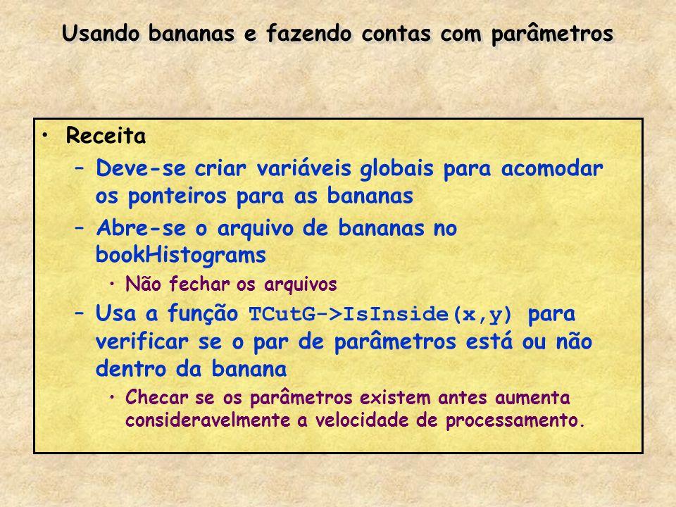 Usando bananas e fazendo contas com parâmetros Receita –Deve-se criar variáveis globais para acomodar os ponteiros para as bananas –Abre-se o arquivo