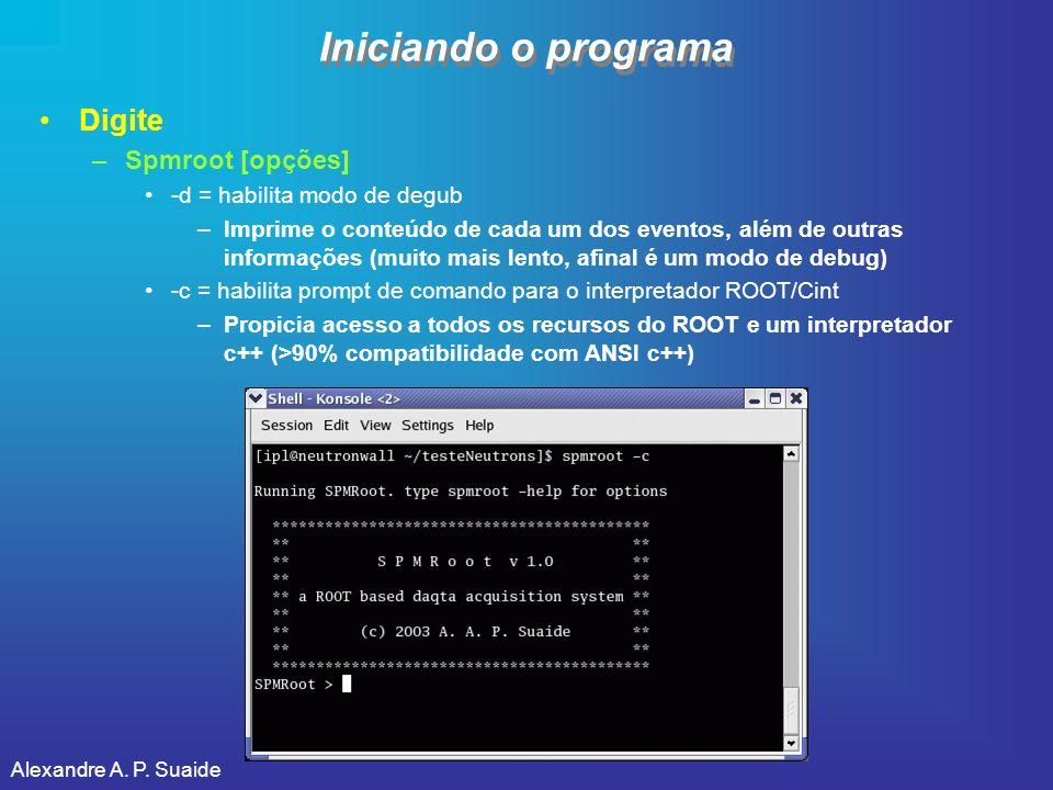 Alexandre A. P. Suaide Iniciando o programa Digite –Spmroot [opções] -d = habilita modo de degub –Imprime o conteúdo de cada um dos eventos, além de o