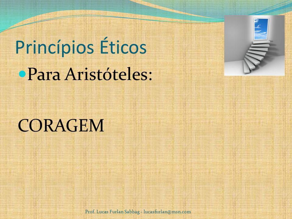Princípios Éticos TEMPERANÇA Prof. Lucas Furlan Sabbag - lucasfurlan@msn.com