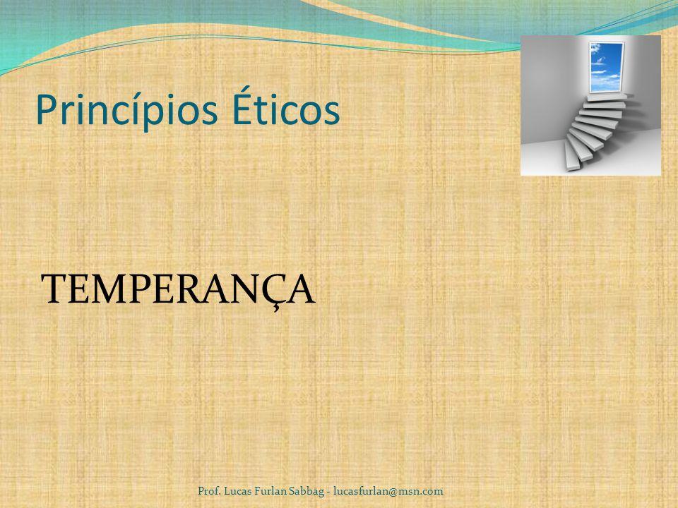 Princípios Éticos LIBERALIDADE Prof. Lucas Furlan Sabbag - lucasfurlan@msn.com