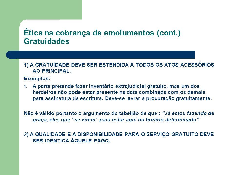 Ética na cobrança de emolumentos (cont.) Gratuidades Exemplos: 1.
