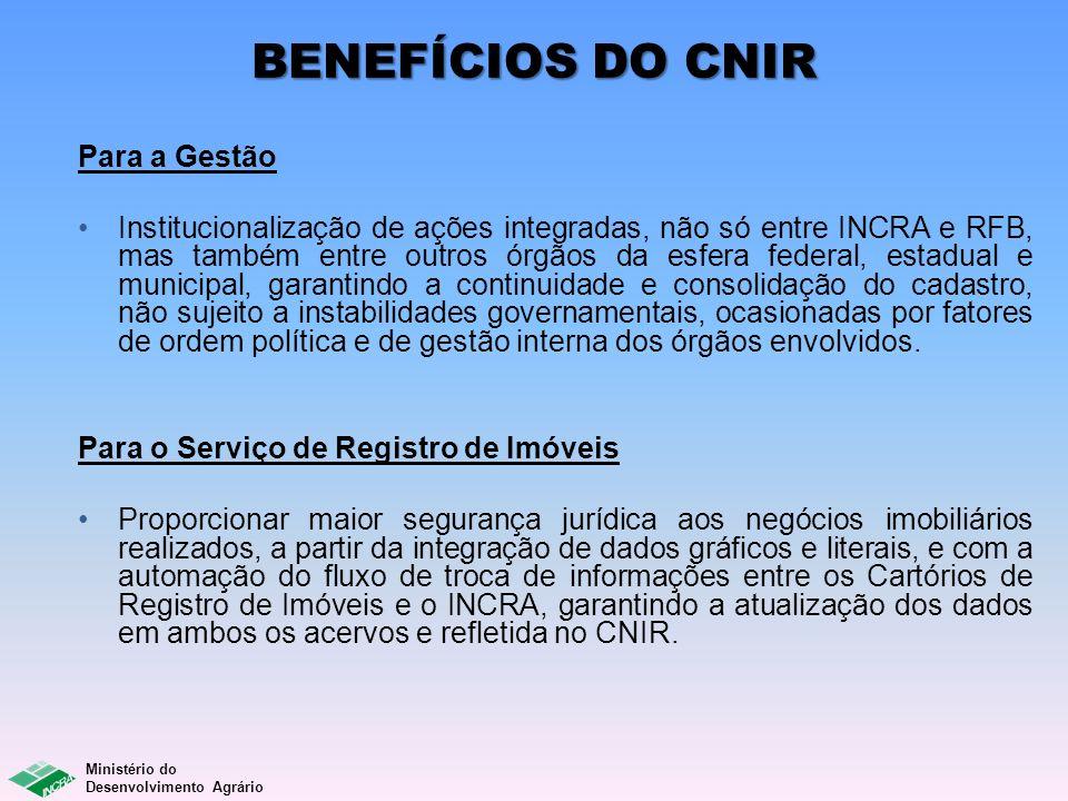 Ministério do Desenvolvimento Agrário Para a Gestão Institucionalização de ações integradas, não só entre INCRA e RFB, mas também entre outros órgãos