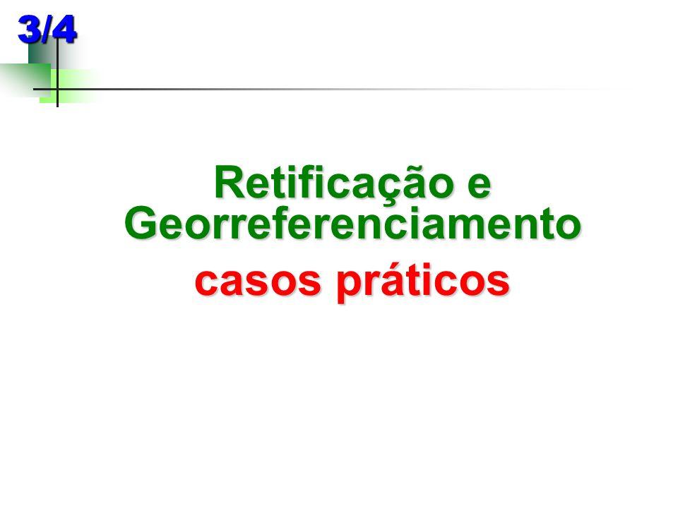 Retificação e Georreferenciamento casos práticos 3/4