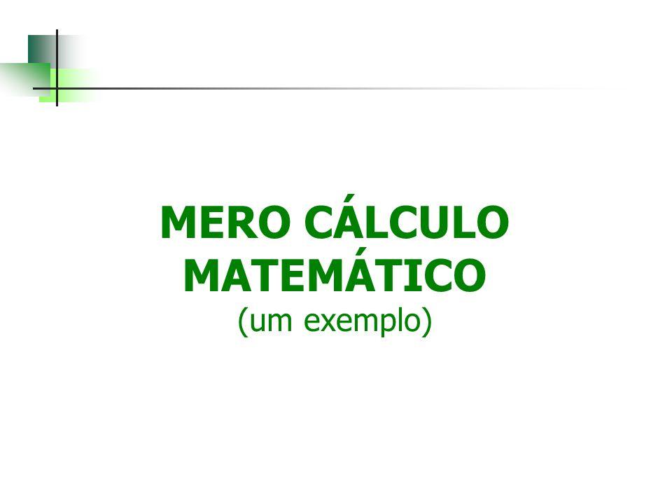 MERO CÁLCULO MATEMÁTICO (um exemplo)