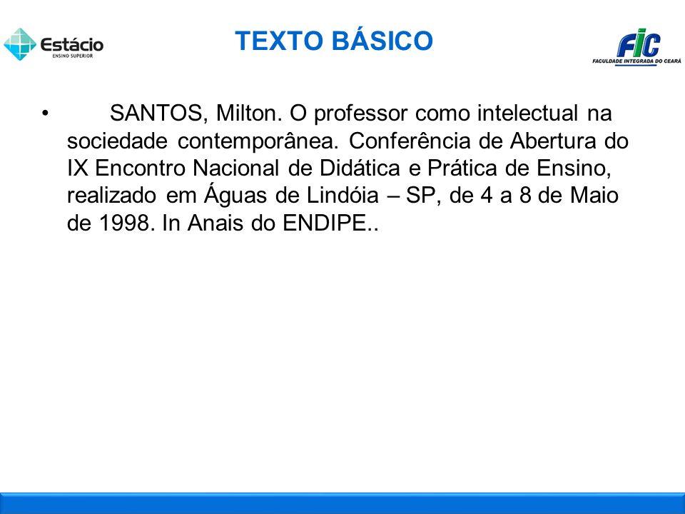 SANTOS, Milton.O professor como intelectual na sociedade contemporânea.