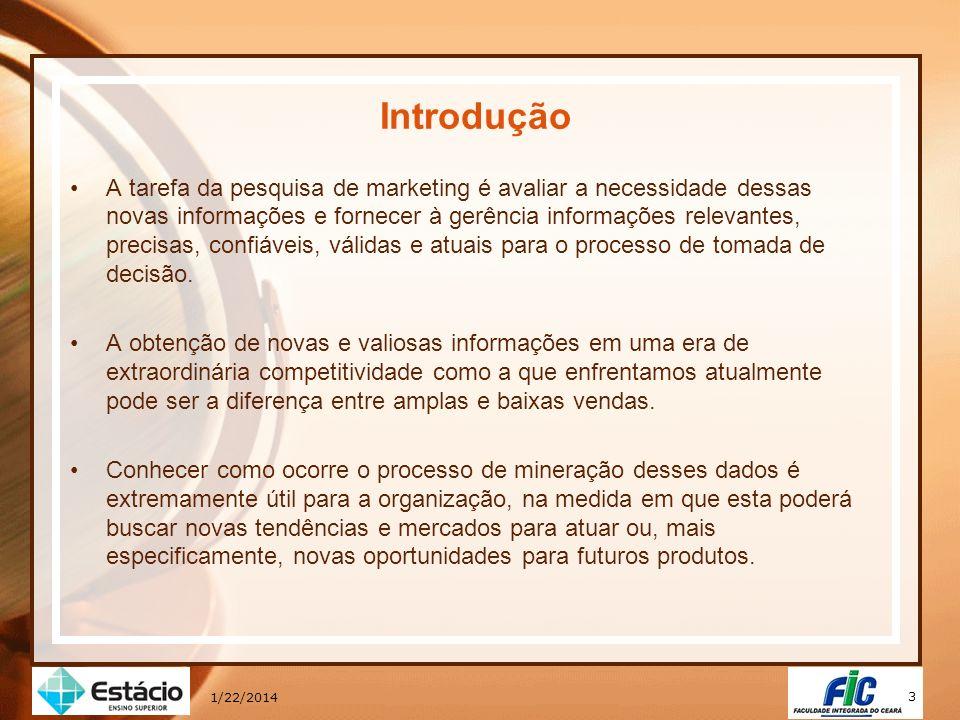 3 1/22/2014 Introdução A tarefa da pesquisa de marketing é avaliar a necessidade dessas novas informações e fornecer à gerência informações relevantes