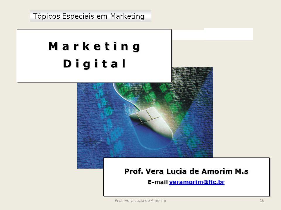 Tópicos Especiais em Marketing Prof. Vera Lucia de Amorim M.s E-mail veramorim@fic.br veramorim@fic.br Prof. Vera Lucia de Amorim M.s E-mail veramorim