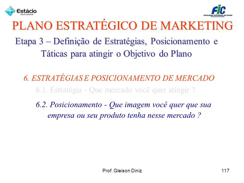 PLANO ESTRATÉGICO DE MARKETING Etapa 3 – Definição de Estratégias, Posicionamento e Táticas para atingir o Objetivo do Plano 6. ESTRATÉGIAS E POSICION