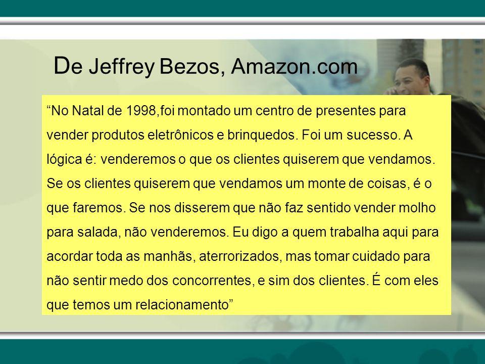 D e Jeffrey Bezos, Amazon.com No Natal de 1998,foi montado um centro de presentes para vender produtos eletrônicos e brinquedos. Foi um sucesso. A lóg