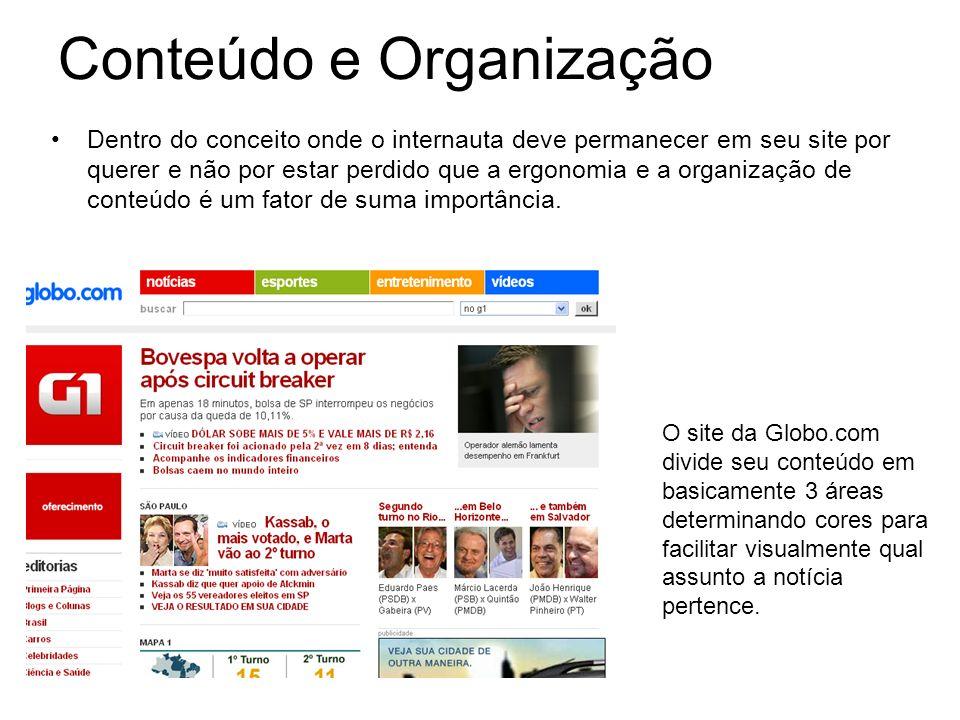 Conteúdo e Organização O site da Globo.com divide seu conteúdo em basicamente 3 áreas determinando cores para facilitar visualmente qual assunto a not