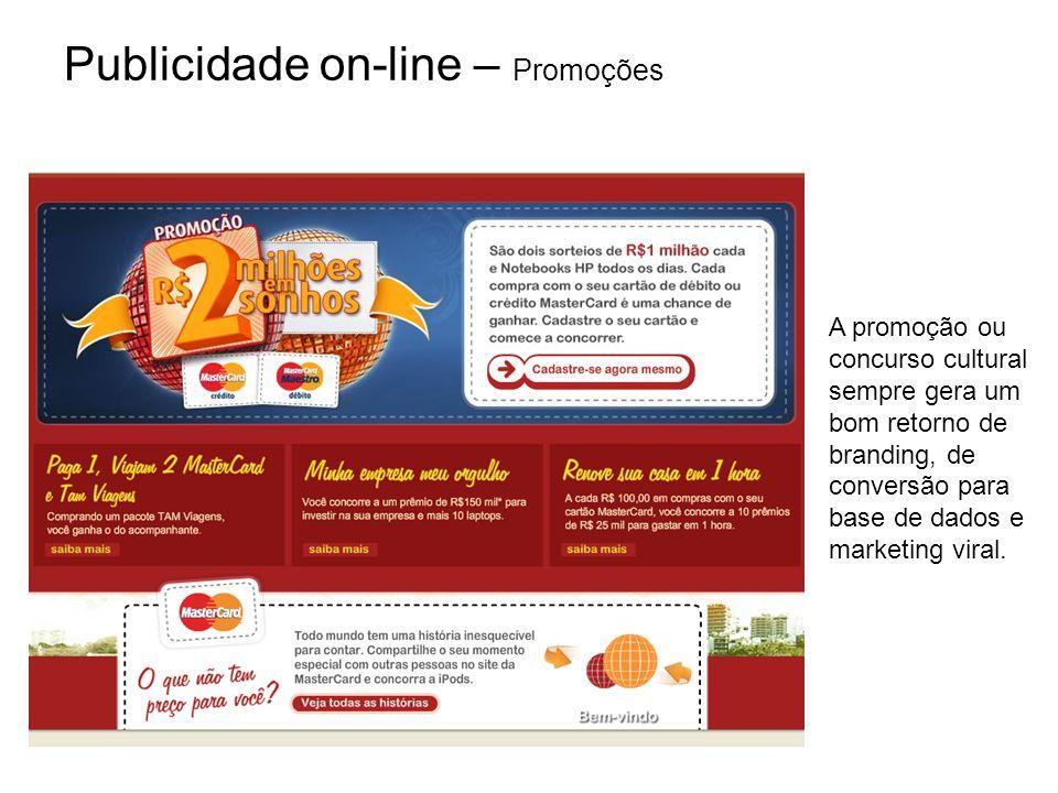 Publicidade on-line – Promoções A promoção ou concurso cultural sempre gera um bom retorno de branding, de conversão para base de dados e marketing vi