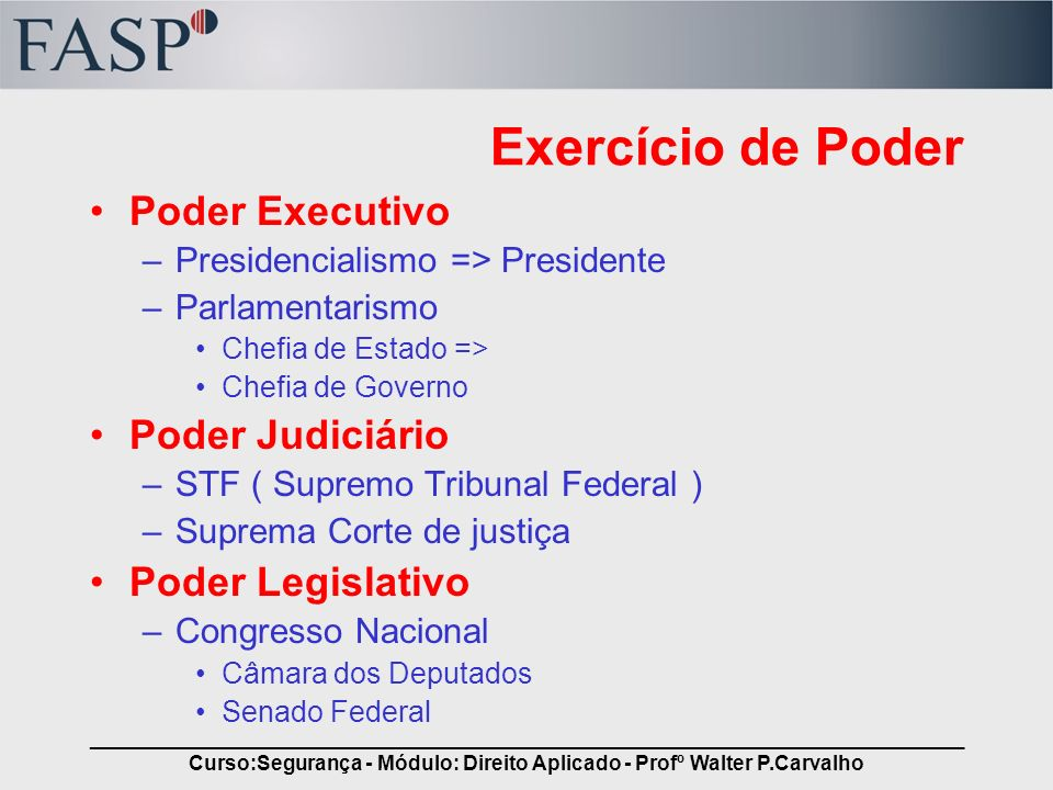 _____________________________________________________________________________ Curso:Segurança - Módulo: Direito Aplicado - Profº Walter P.Carvalho Exe