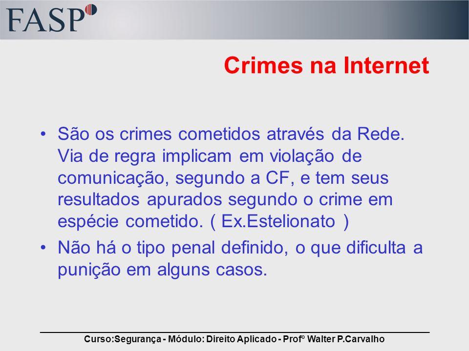 _____________________________________________________________________________ Curso:Segurança - Módulo: Direito Aplicado - Profº Walter P.Carvalho Cri
