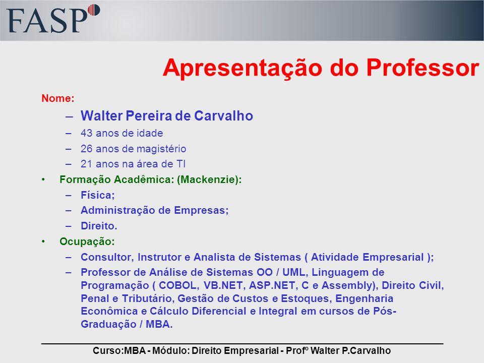 _____________________________________________________________________________ Curso:MBA - Módulo: Direito Empresarial - Profº Walter P.Carvalho Conteúdo da Palestra 1.Conceito formal de crime 2.