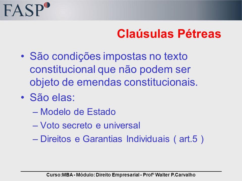 _____________________________________________________________________________ Curso:MBA - Módulo: Direito Empresarial - Profº Walter P.Carvalho Claúsu