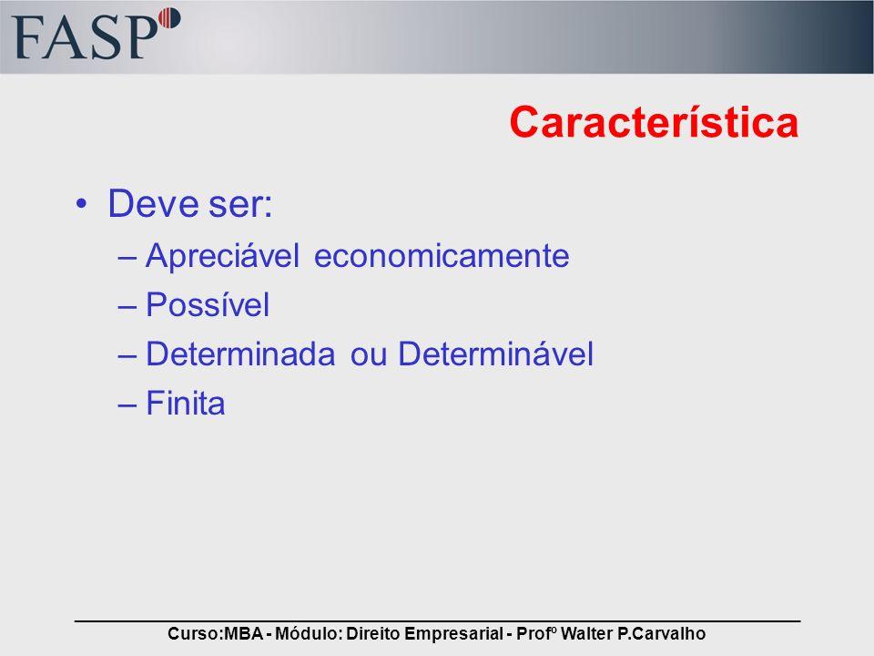 _____________________________________________________________________________ Curso:MBA - Módulo: Direito Empresarial - Profº Walter P.Carvalho Caract