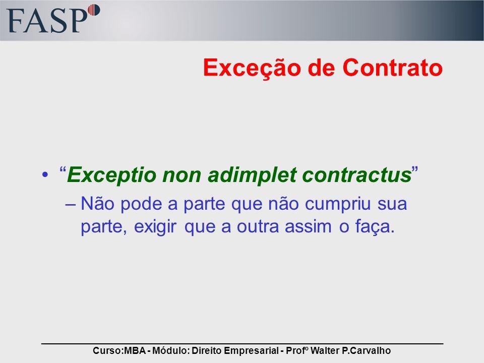 _____________________________________________________________________________ Curso:MBA - Módulo: Direito Empresarial - Profº Walter P.Carvalho Exceçã