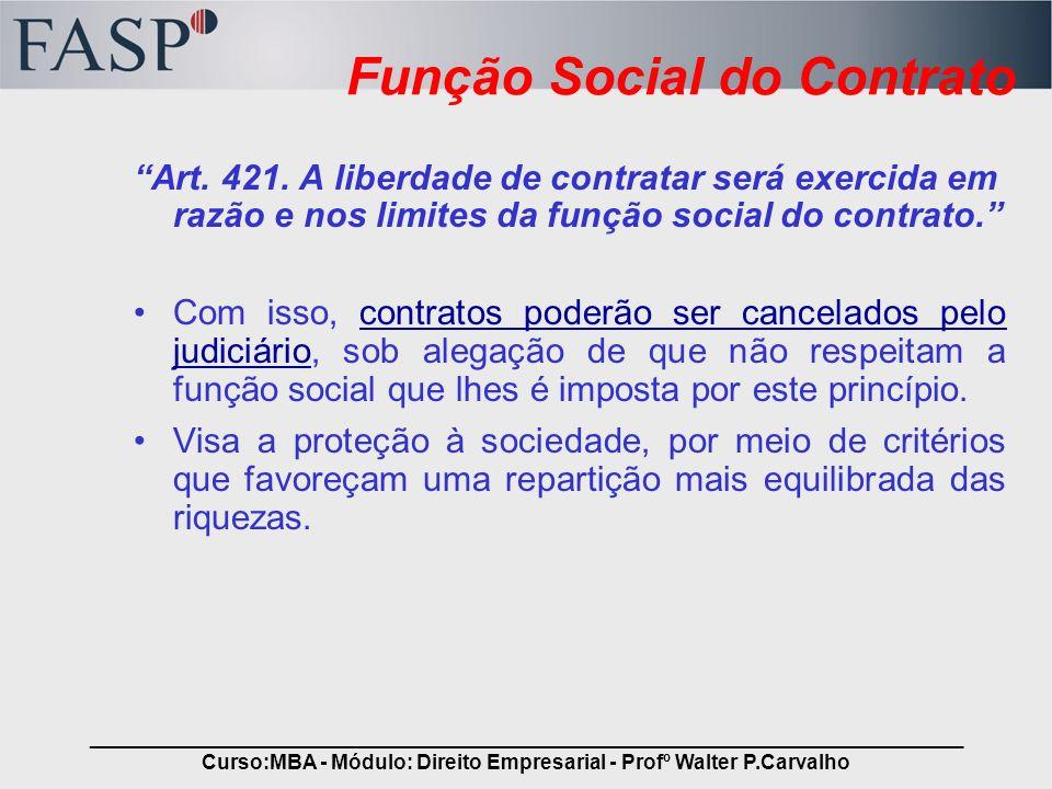 _____________________________________________________________________________ Curso:MBA - Módulo: Direito Empresarial - Profº Walter P.Carvalho Função